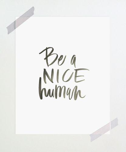 Be nice. #inspiration
