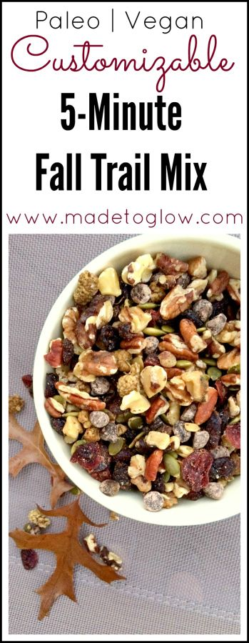 5-Minute Fall Trail Mix (Paleo, Vegan) - Made To Glow