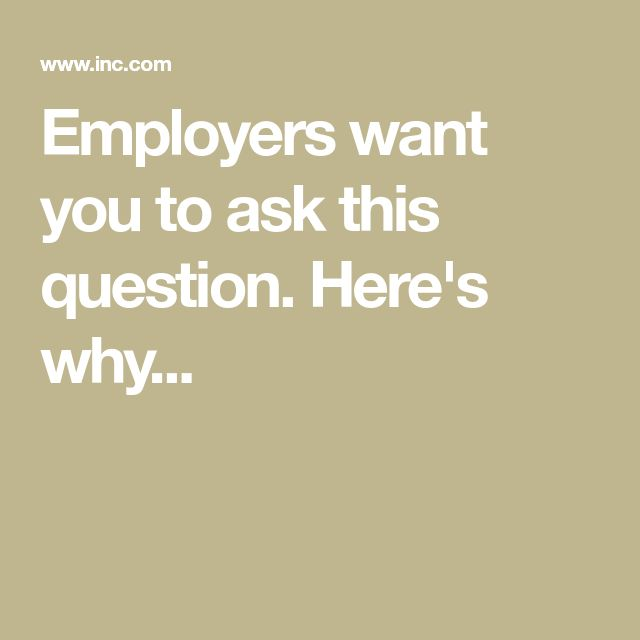 Employers want you to ask this question. Here's why...