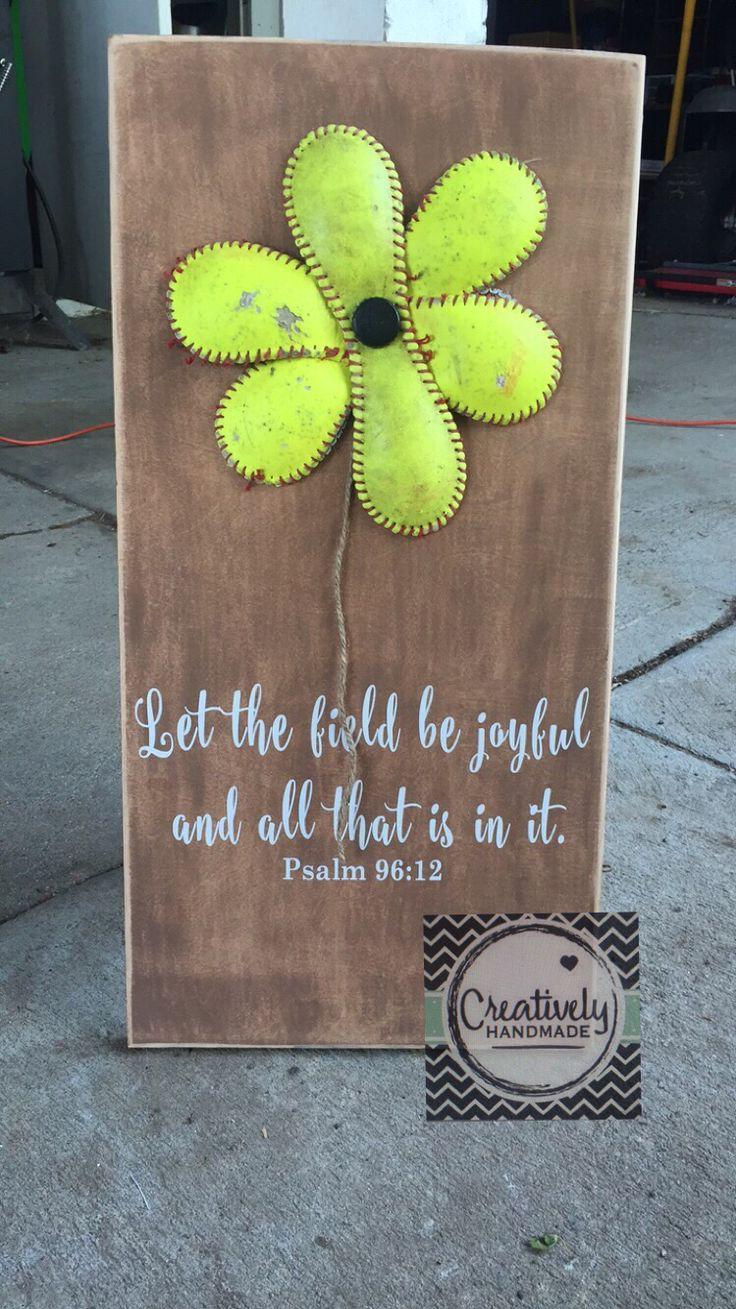 """Baseball sign, softball sign, softball lovers, inspirational quote , Baseball flower softball flower sign. Let the field be joyful and all that is in it.  Baseball sign, softball sign, baseball flower, softball flower. . . These are great gifts for Softball/ Baseball Lovers!!  +Wood Sign Measures approx. 12"""" x 24"""".  +Can be made w/or Softballs/Baseballs.  +Quote can be different."""