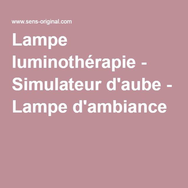 Lampe luminothérapie - Simulateur d'aube - Lampe d'ambiance
