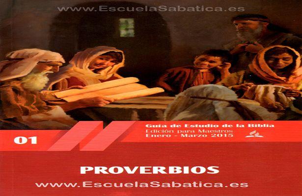 Lección 1 | El llamado de la sabiduría | Escuela Sabática 2015 | Proverbios | Primer trimestre 2015 | EspacioAdventista.Org