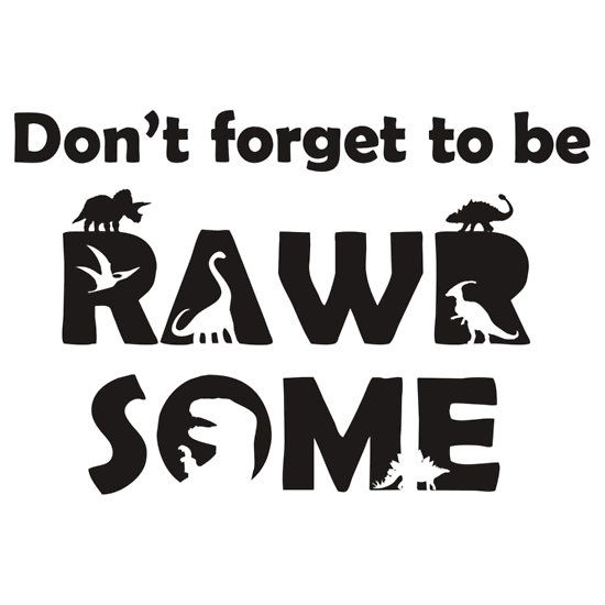 """Don't Forget To Be Rawrsome (Dinosaurs)"" T-Shirts & Hoodies by jezkemp 