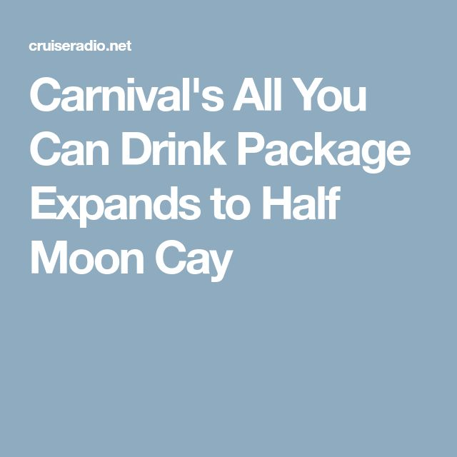 Carnival's All You Can Drink Package Expands to Half Moon Cay