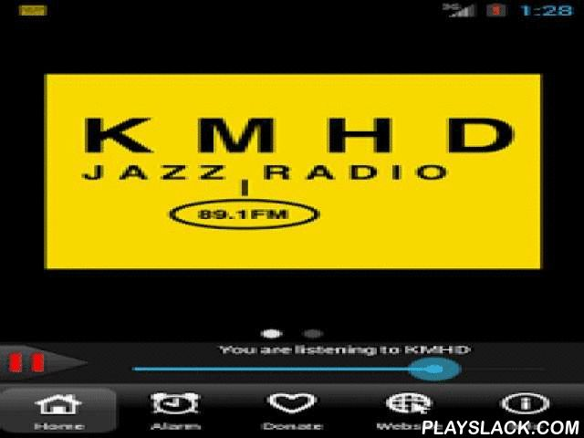 KMHD Jazz Radio  Android App - playslack.com ,  Listen to a live stream from KMHD Jazz Radio broadcasting from Portland, Oregon. Hear the best in local, national and international jazz and blues, from improvisation, soul and funk to bebop, Latin jazz and much more.