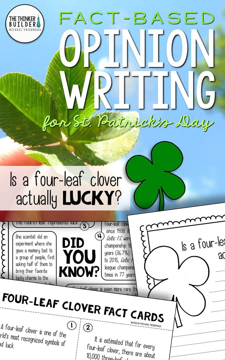 Opinion Writing for St. Patrick's Day, with carefully chosen facts included for students to analyze, discuss, and use to support their opinion to an engaging focus question: Is a four-leaf clover actually lucky? Gr 2-5 ($)