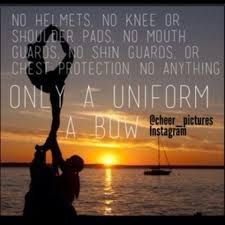 Guys think that cheer leading isn't a real sport well it is we are more likely to get hurt... think it's not dangerous? it is we don't wear stuff to protect us y'all do!!