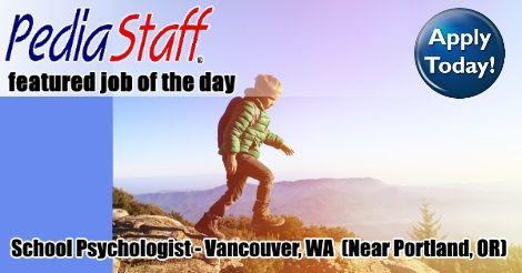 Hot Job! School Psychologist – Vancouver, WA (Greater Portland, OR)