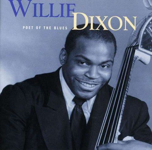 willie dixon | Willie Dixon Poet Of The Blues Album Cover, Willie Dixon Poet Of The ...