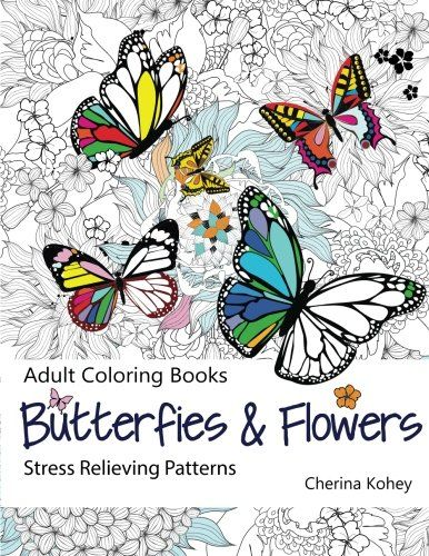Adult Coloring Book Butterflies And Flowers Stress Re