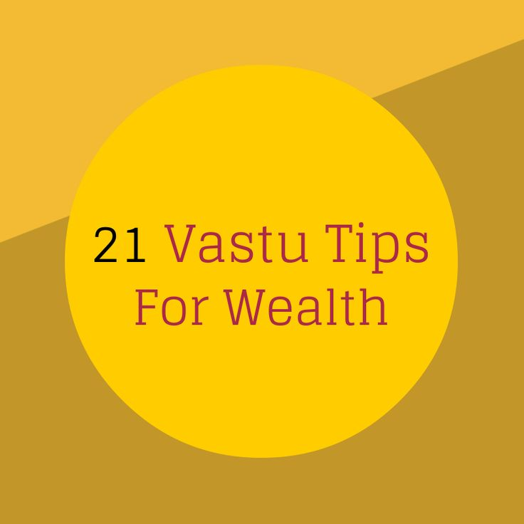 Vastu tips for wealth are aimed to attract & earn money & wealth. Below vastu tips opens all doors to make money flow towards you.