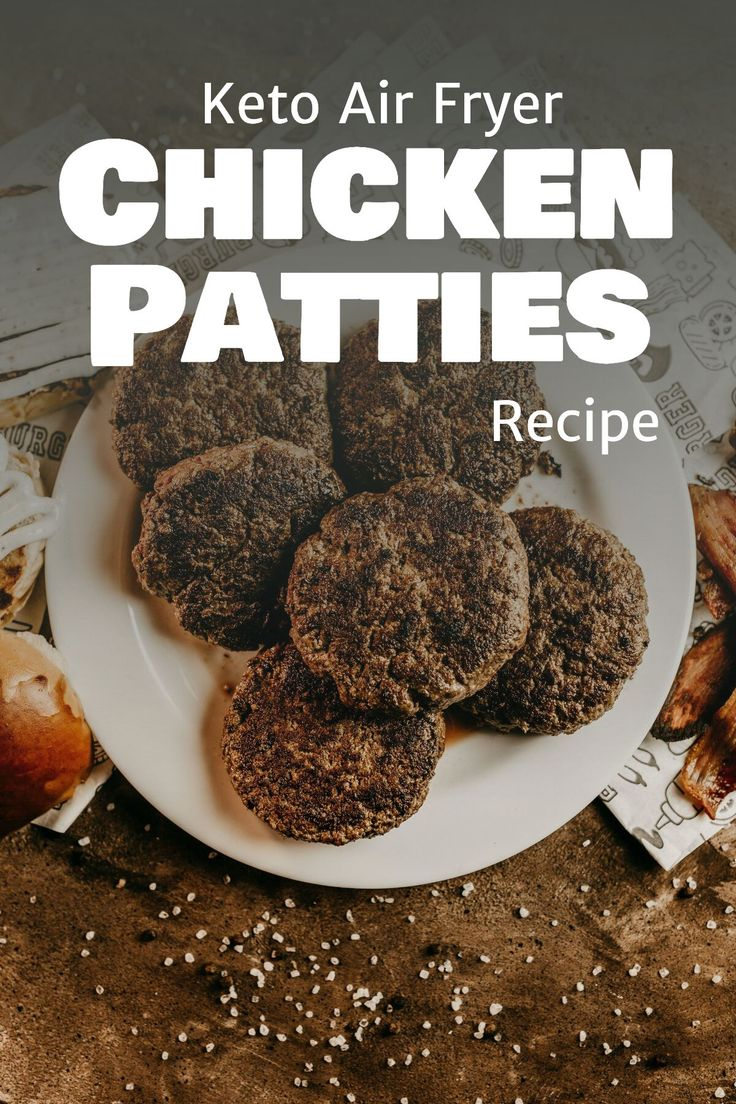 Keto Air Fryer Chicken Patties Craving for delicious