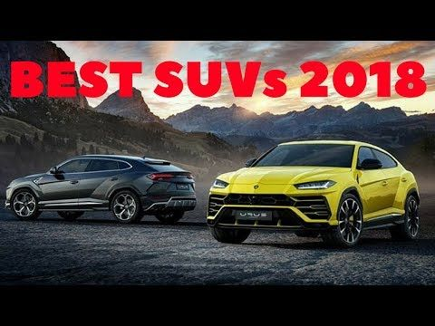 Top Rated SUVs of 2018 You Should Know