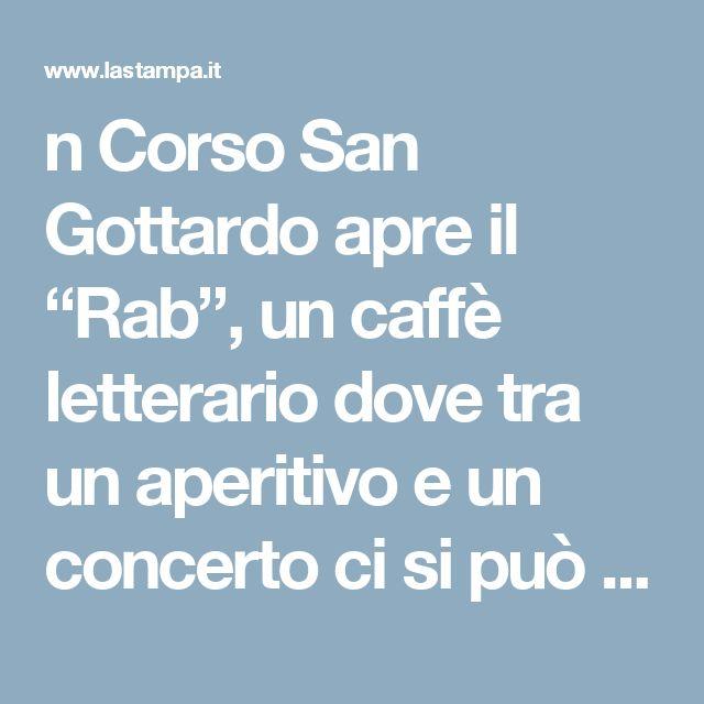 """n Corso San Gottardo apre il """"Rab"""", un caffè letterario dove tra un aperitivo e un concerto ci si può rivolgere ai servizi sociali"""