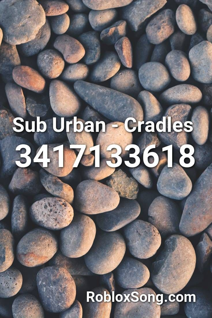 Sub Urban Cradles Roblox Id Roblox Music Codes Roblox Songs
