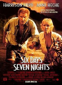 Six Days Seven Nights (1998) Harrison Ford, Anne Heche (I love this film for some unfathomable reason...)