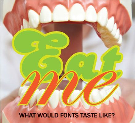 Researching the psychology of fonts. What would fonts taste like? http://www.typetasting.com/humanexperiment2.html