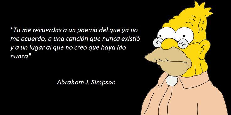 Los Simpson, frases del abuelo, frases de amor. Para cuando un amor no se parece a nada que se haya conocido antes!