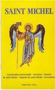 St Michel - Consécration, neuvaine, litanies, chapelet