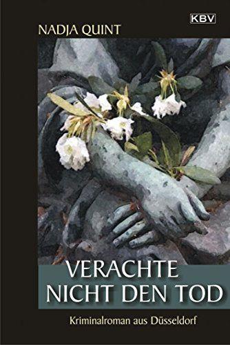 Verachte nicht den Tod: Kriminalroman aus Düsseldorf (Kommissarin Eick 1), http://www.amazon.de/dp/B00A2X9JJS/ref=cm_sw_r_pi_awdl_x_kuphybE75W3KX