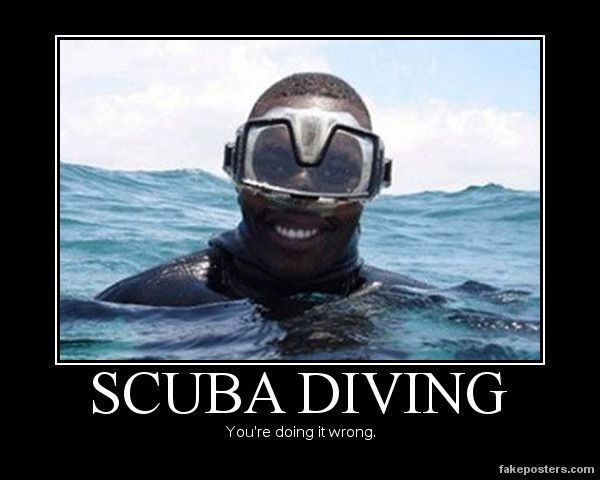 Scuba Diving - Demotivational Poster
