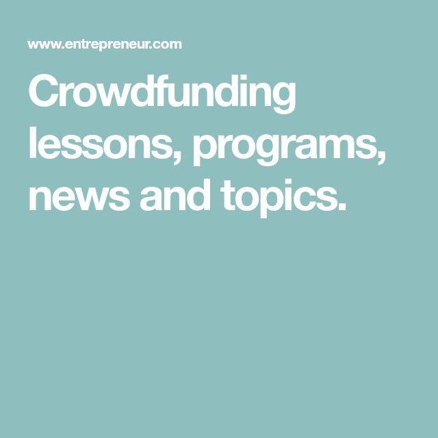 Crowdfunding lessons, programs, news and topics.