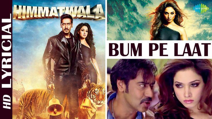 "Listen to ""Bum Pe Laat"" Full Video Song with lyrics in the voice of Shaan, Soham Mukherji, Shubh Mukherjee from the movie Himmatwala Starring Ajay Devgan, Tamannaah Bhatia."