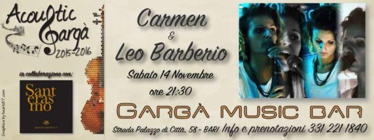 @BARI, PUGLIA – 14-11-2015 CARMEN & LEO BARBERIO IN ACOUSTIC GARGA' CON VINO SANTERASMO  > http://www.itipicidipuglia.it/?p=4185  #acoustic #gargà #bari #music #live #vino #santerasmo