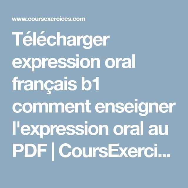 Télécharger expression oral français b1 comment enseigner l'expression oral au PDF | CoursExercices.com