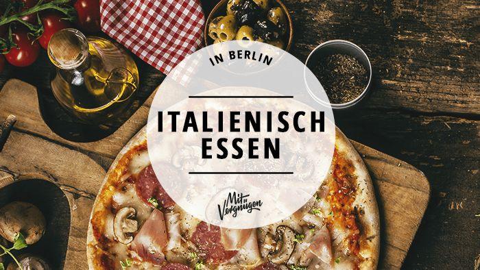 Italien ist weltweit berühmt für seine exzellente Küche. Diese 11 Restaurants bieten echte italienische Küche in Berlin an.