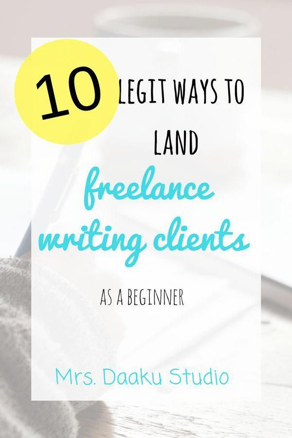 10 Legit Ways To Land High Paying Freelance Writing Clients As A Beginner Are You Struggling To Kickstar Freelance Writing Writing Jobs Freelance Writing Jobs