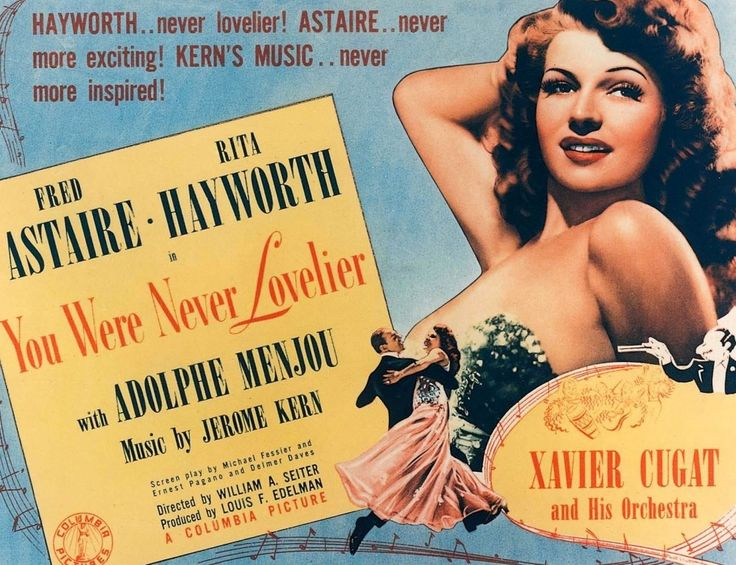 You Were Never Lovelier (1942), director William A Seiter. Hayworth's second pairing with Astaire – the only film in which anyone fell in love with him because of his voice – is a 30s mistaken-identity comedy in 40s (well-cut) clothing. Latin maestro Xavier Cugat heats up Jerome Kern's score and highlights include Astaire's tap solo all over his enraged boss's office and Hayworth's joy as she matches him in 'Shorty George' and 'I'm Old-Fashioned'.