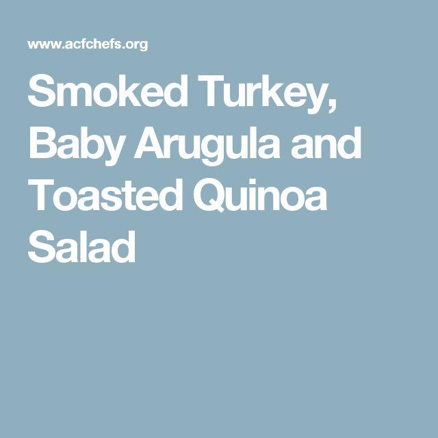 Smoked Turkey, Baby Arugula and Toasted Quinoa Salad