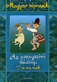 Magyar népmesék: Az aranyszőrű bárány és más mesék