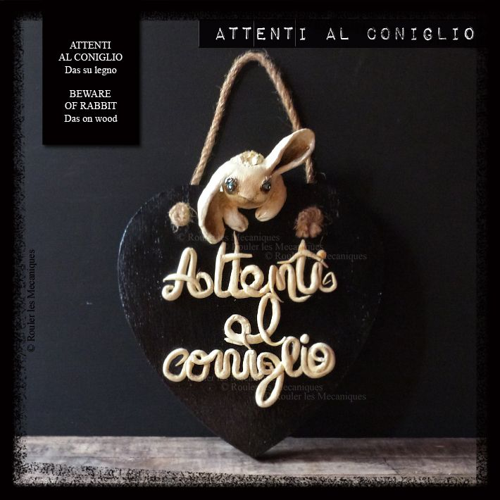 ATTENTI AL CONIGLIO - Das su legno BEWARE OF RABBIT - Das on wood - www.facebook.com/roulerlesmecaniques