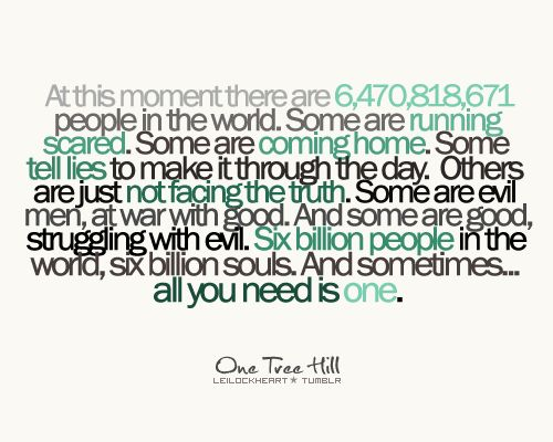 One Tree Hill Quotes All You Need Is One