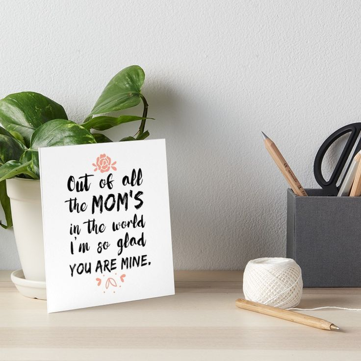 Out of All Moms in the World I am so glad you are mine | Art Board Print