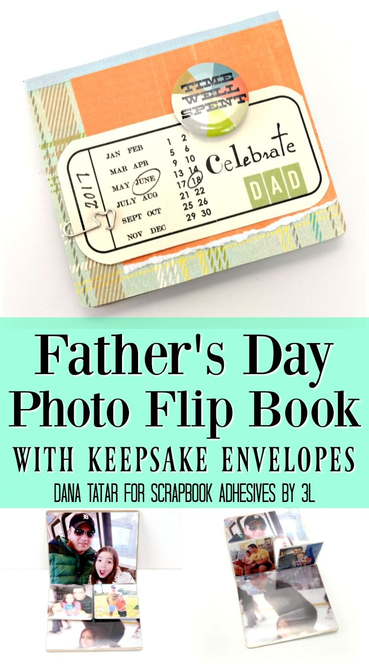 Father's Day Photo Flip Book Tutorial by Dana Tatar for Scrapbook Adhesives by 3L Featuring Keepsake Envelopes