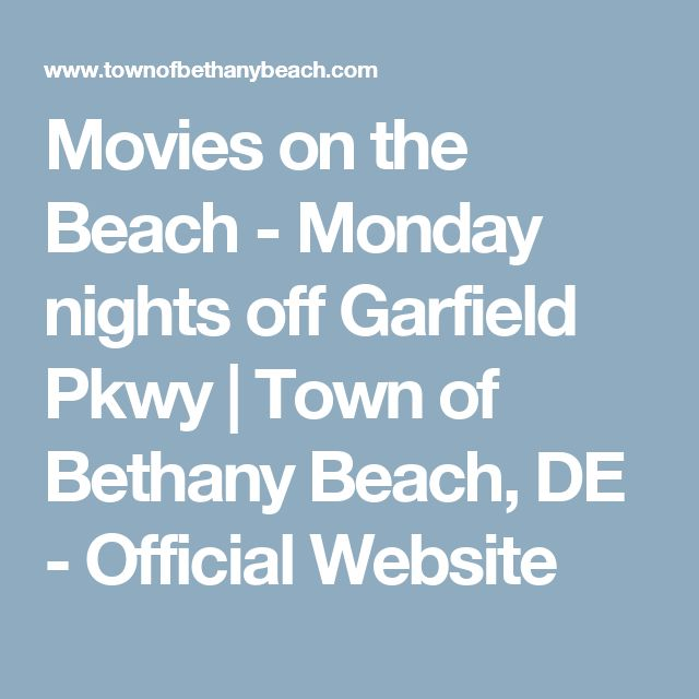 Movies on the Beach - Monday nights off Garfield Pkwy | Town of Bethany Beach, DE - Official Website