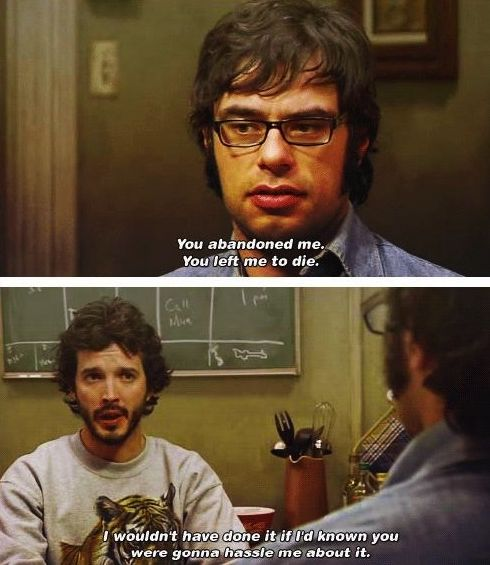 """When Jemaine wouldn't stop complaining. 