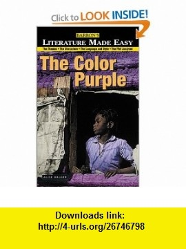 Literature Made Easy The Color Purple (9780764120640) P. Levy, Tony Buzan , ISBN-10: 0764120646  , ISBN-13: 978-0764120640 ,  , tutorials , pdf , ebook , torrent , downloads , rapidshare , filesonic , hotfile , megaupload , fileserve