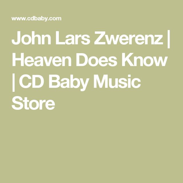 John Lars Zwerenz | Heaven Does Know | CD Baby Music Store