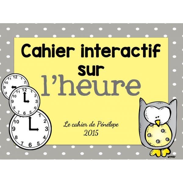 Cahier interactif sur l'heure Le cahier de Pénélope