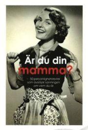 Är du din mamma? : 50 personlighetstest som avslöjar sanningen om vem du är - Sara Starkström - Storpocket (9789186283520) | Bokus bokhandel