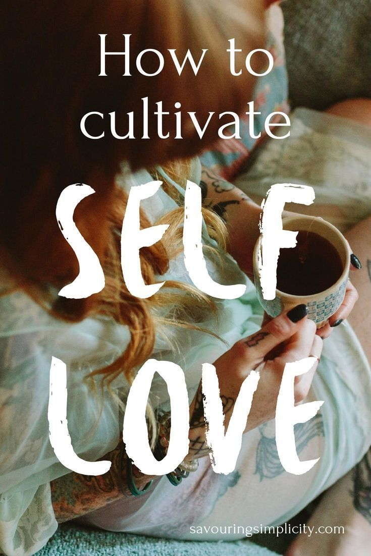 2 tips to help you cultivate self love