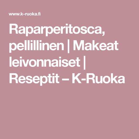 Raparperitosca, pellillinen   Makeat leivonnaiset   Reseptit – K-Ruoka