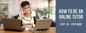 How to be an Online Tutor or Start an Online Tutoring Business - Step-By-Step Guide