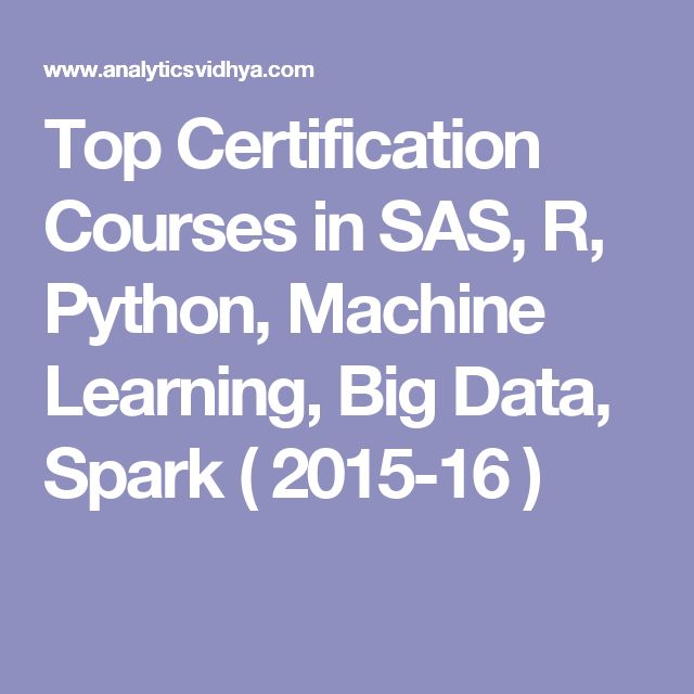 Top Certification Courses in SAS, R, Python, Machine Learning, Big Data, Spark ( 2015-16 )