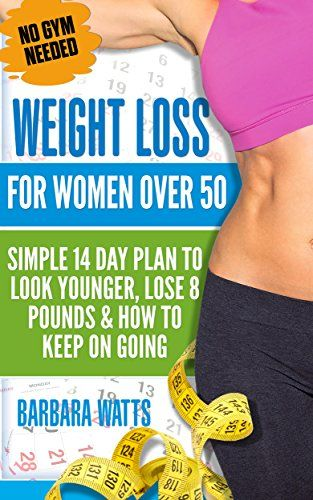 Weight Loss For Women Over 50: Simple 14 Day Plan To Look