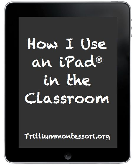 How I Use an iPad in the Classroom